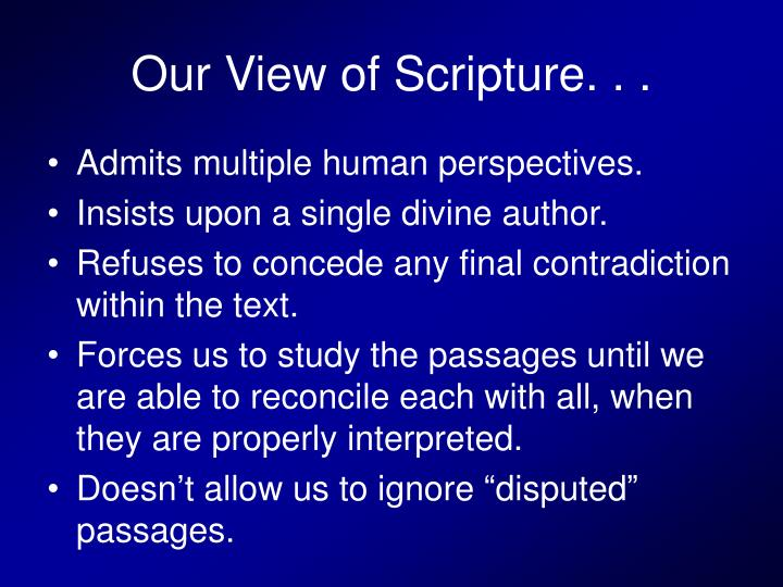 Our View of Scripture. . .