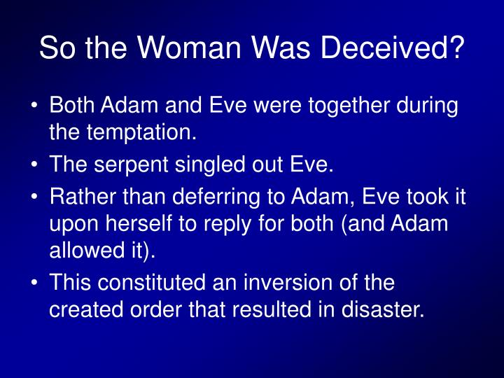 So the Woman Was Deceived?