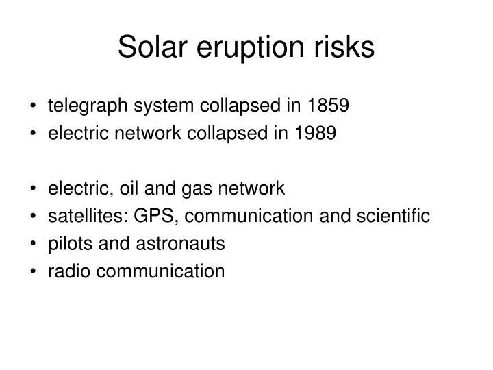 Solar eruption risks