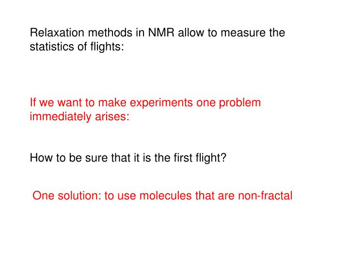 Relaxation methods in NMR allow to measure the statistics of flights: