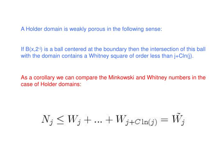 A Holder domain is weakly porous in the following sense: