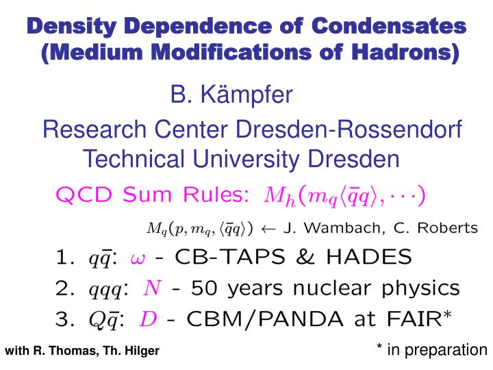 Density Dependence of Condensates