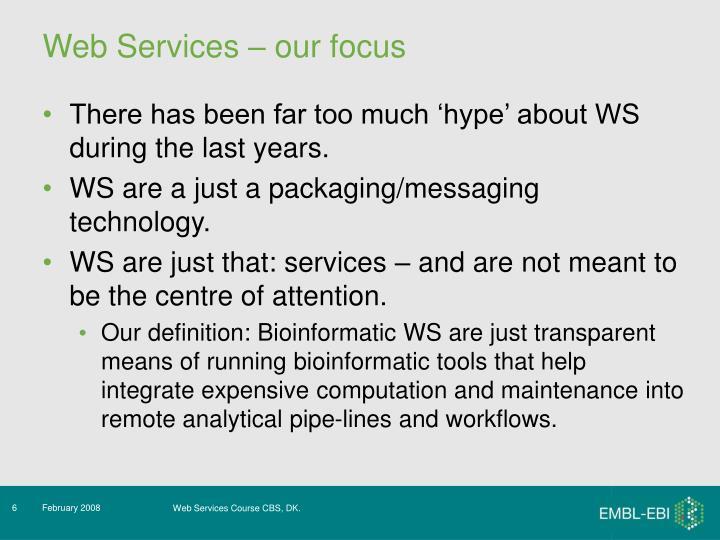 Web Services – our focus