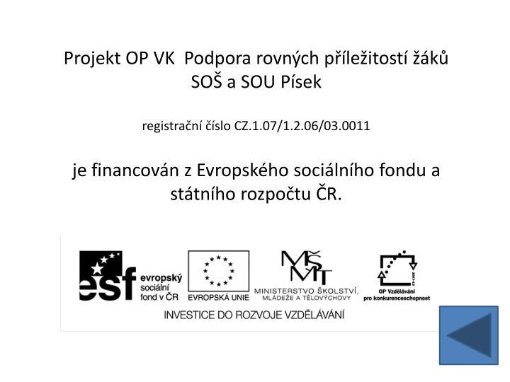 Projekt OP VK  Podpora rovnch pleitost k SO a SOU