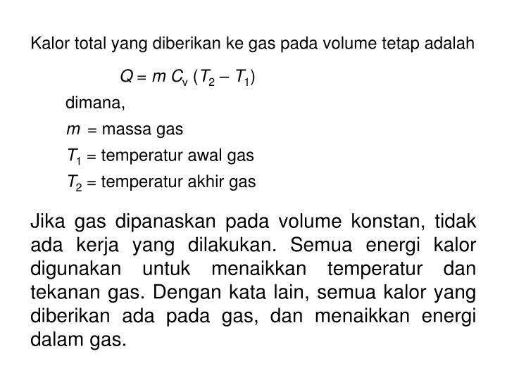 Kalor total yang diberikan ke gas pada volume tetap adalah