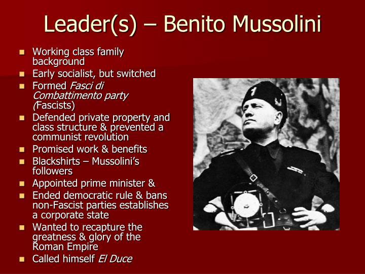 Leader(s) – Benito Mussolini