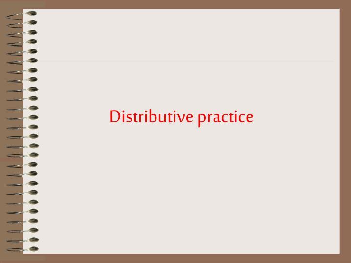 Distributive practice