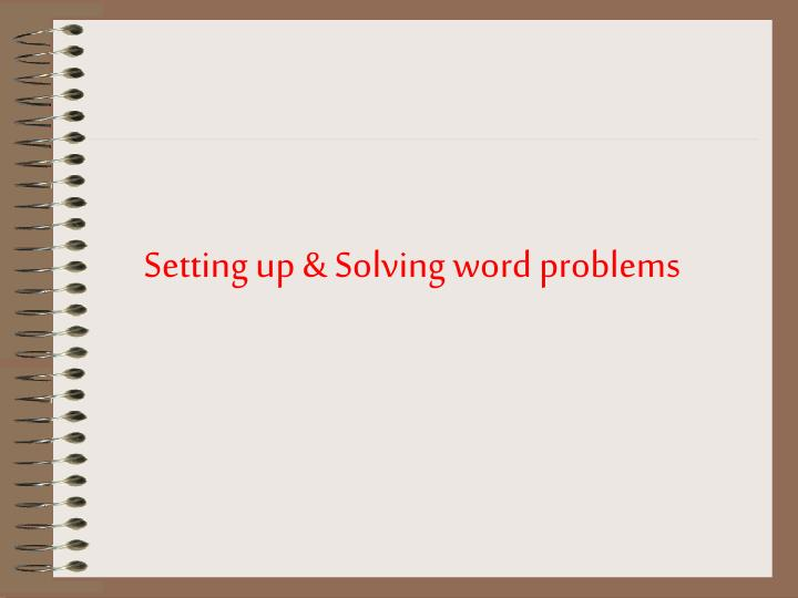Setting up & Solving word problems