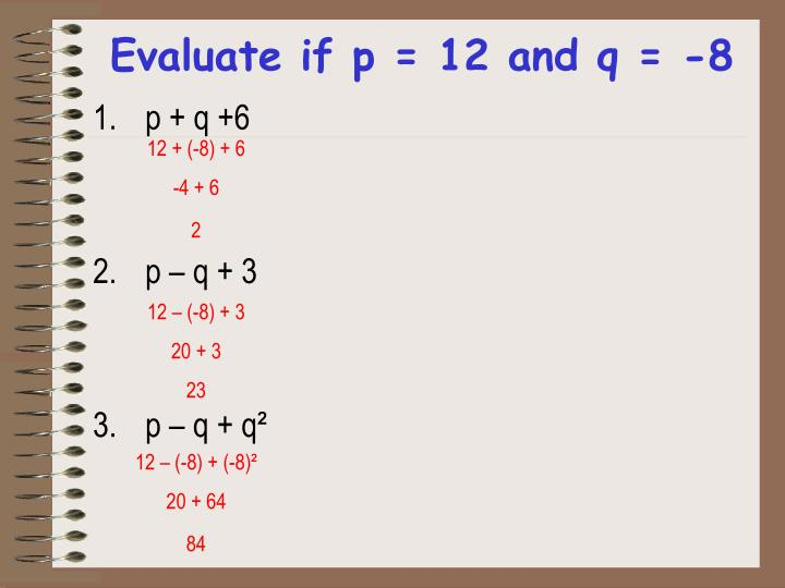 Evaluate if p = 12 and q = -8