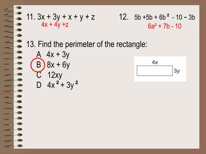 11. 3x + 3y + x + y + z  12.