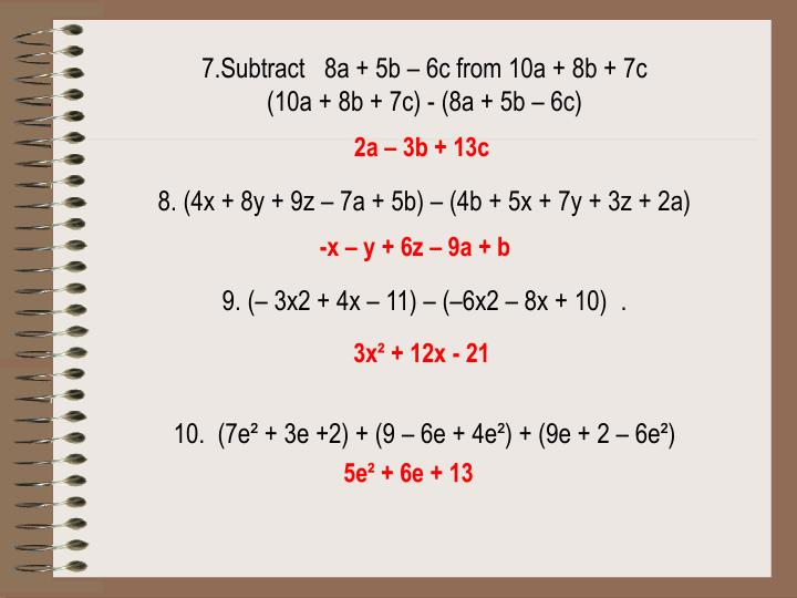 7.Subtract   8a + 5b – 6c from 10a + 8b + 7c