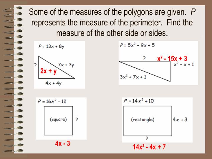Some of the measures of the polygons are given.