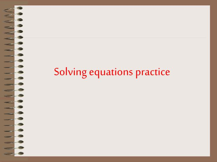 Solving equations practice