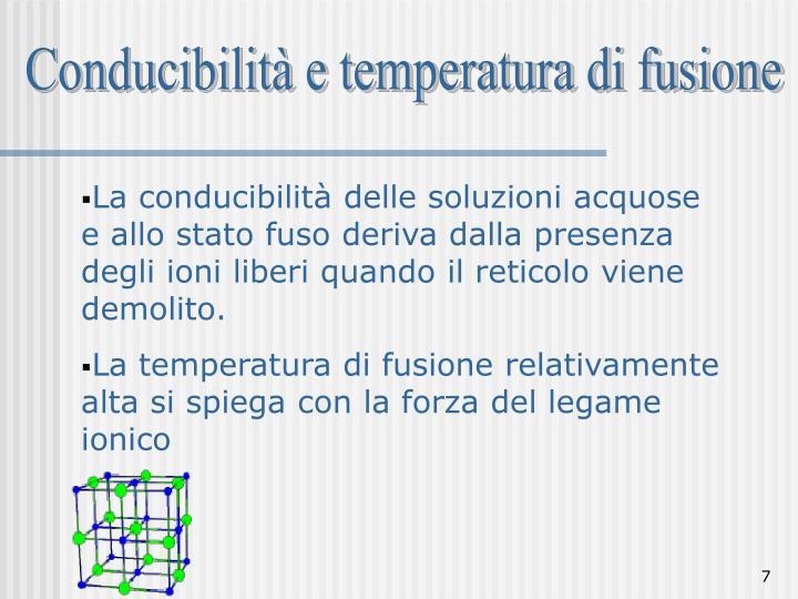 Conducibilità e temperatura di fusione