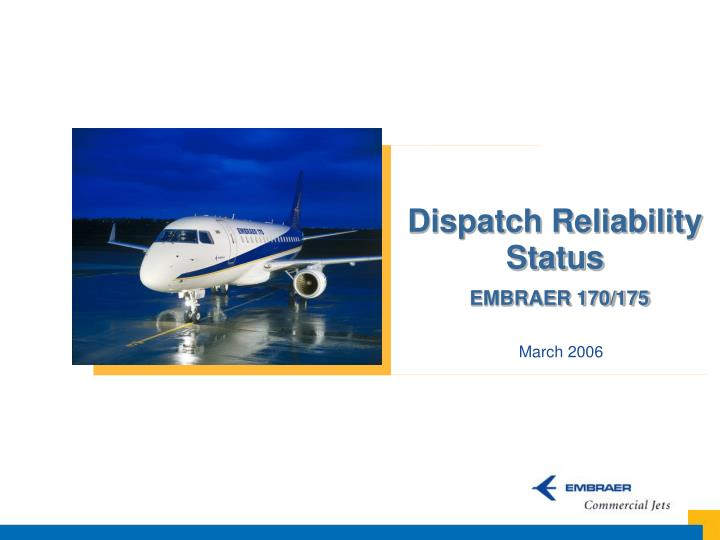 Dispatch reliability status embraer 170 175