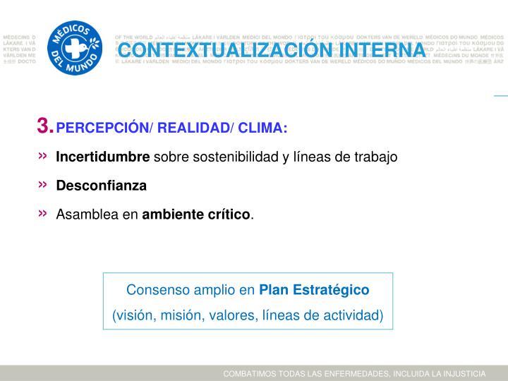 PERCEPCIÓN/ REALIDAD/ CLIMA: