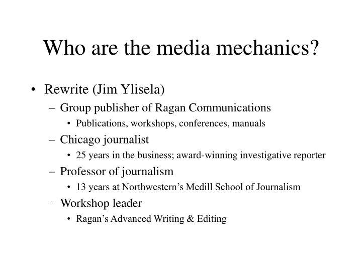 Who are the media mechanics?
