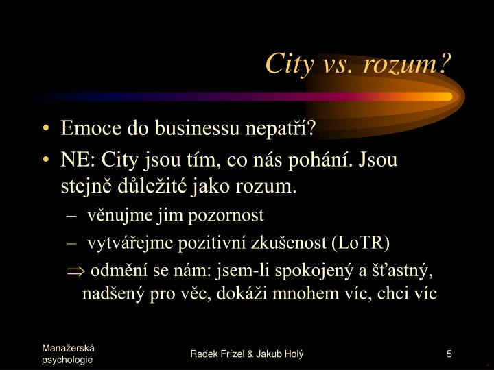 City vs. rozum?
