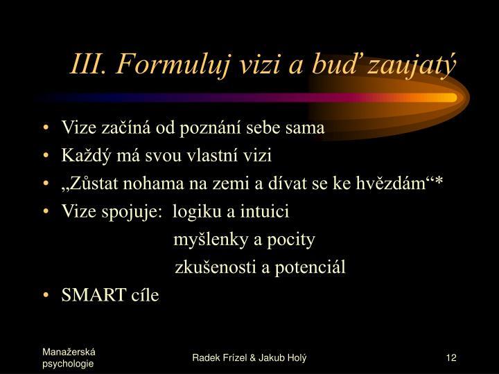 III. Formuluj vizi a buď zaujatý