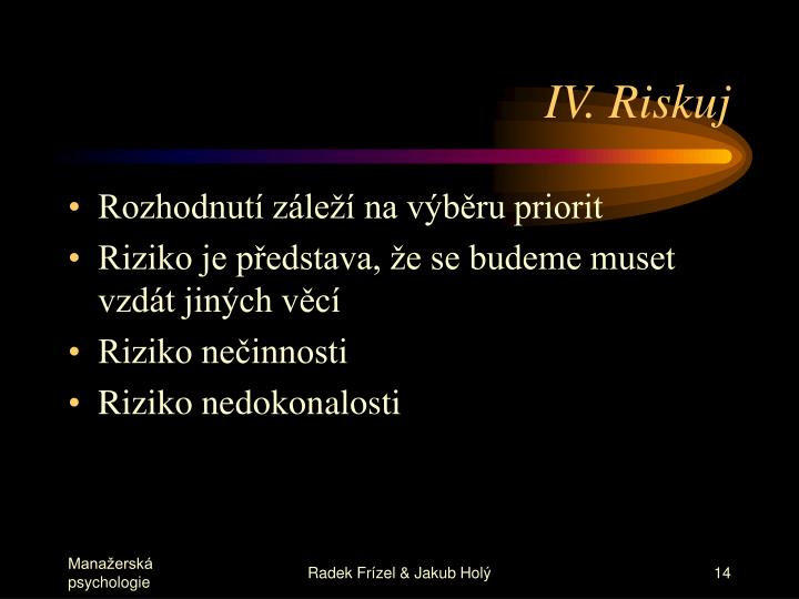 IV. Riskuj
