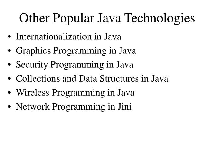 Other popular java technologies