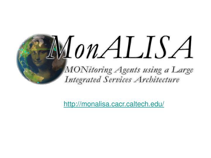 http://monalisa.cacr.caltech.edu/