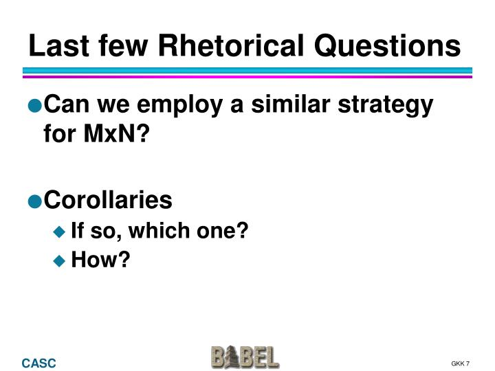 Last few Rhetorical Questions