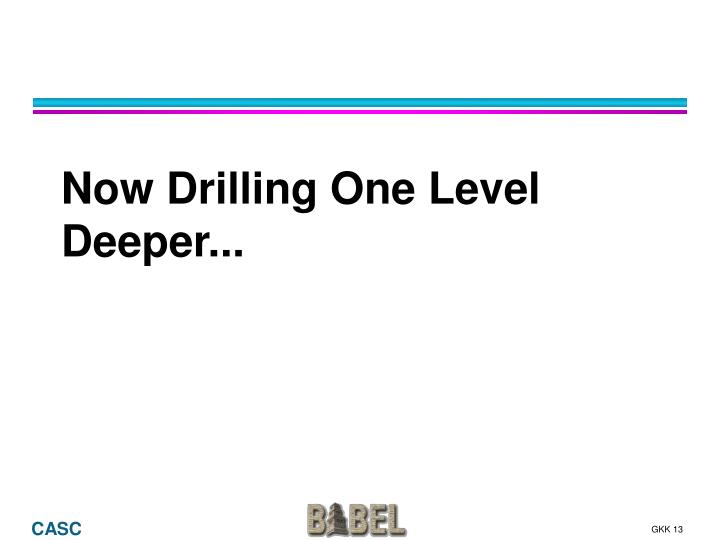 Now Drilling One Level Deeper...