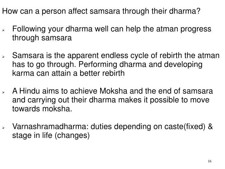 How can a person affect samsara through their dharma?