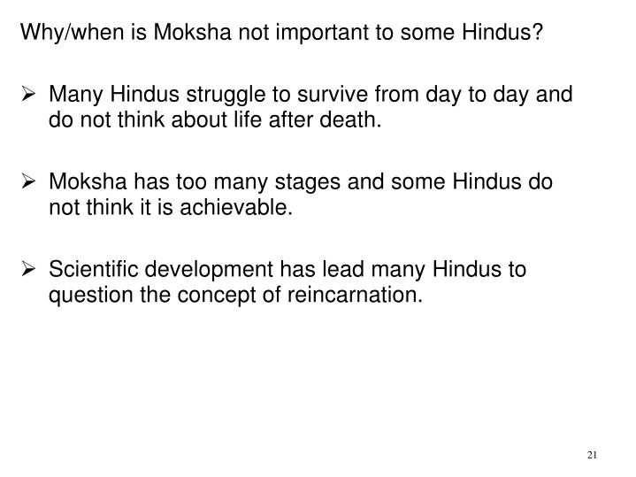 Why/when is Moksha not important to some Hindus?