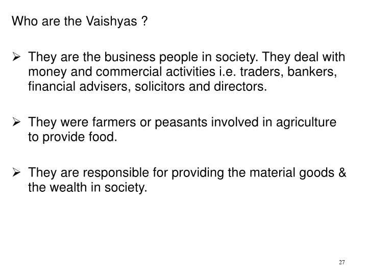 Who are the Vaishyas ?