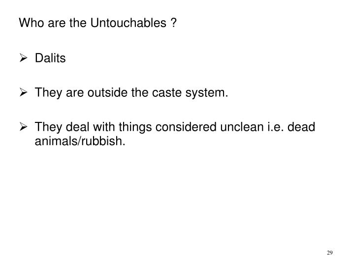 Who are the Untouchables ?