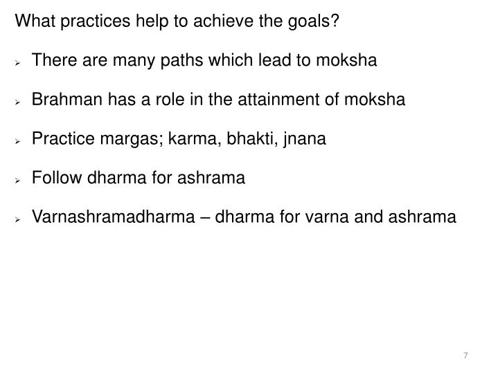 What practices help to achieve the goals?
