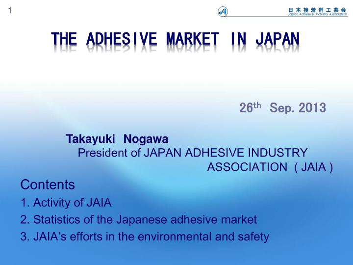 T he adhesive market in japan 26 th sep 2013