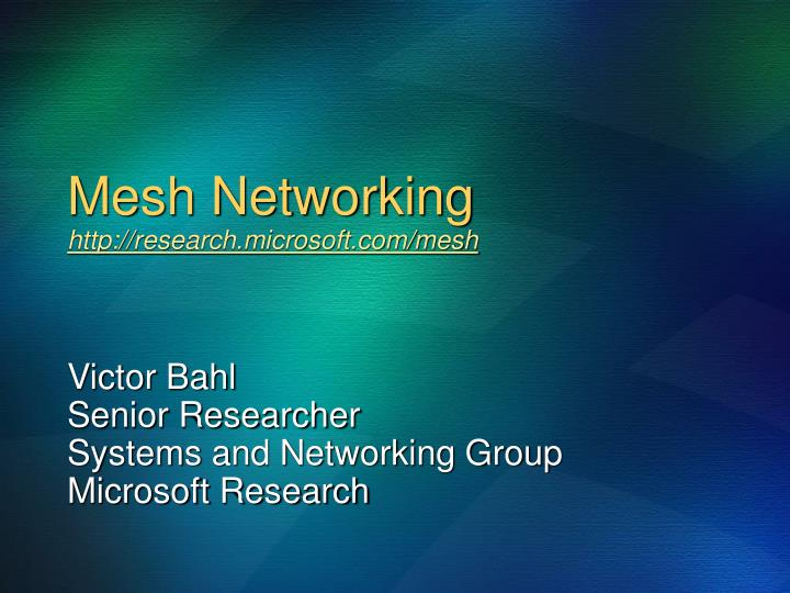 Mesh networking http research microsoft com mesh