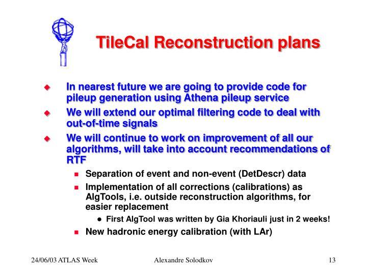 TileCal Reconstruction plans