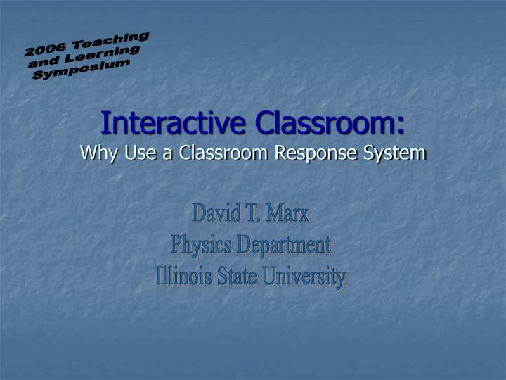 interactive classroom why use a classroom response system