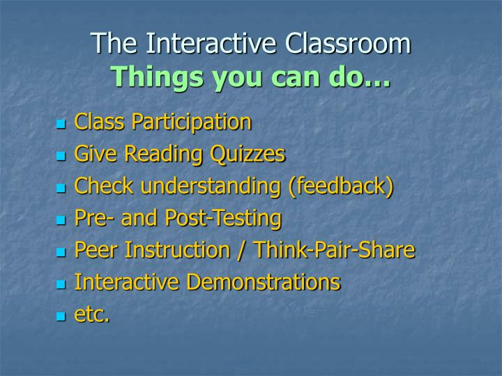The Interactive Classroom