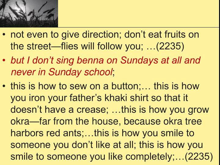 Not even to give direction; don't eat fruits on the street—flies will follow you; …(2235)