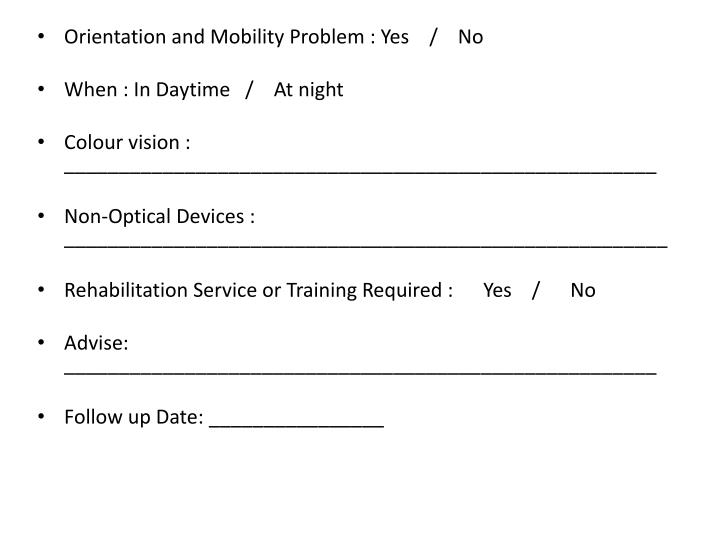 Orientation and Mobility Problem : Yes    /    No