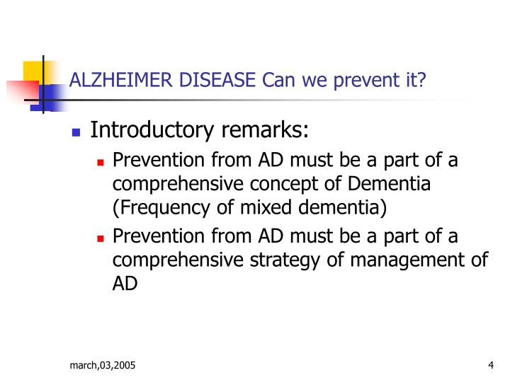 ALZHEIMER DISEASE Can we prevent it?