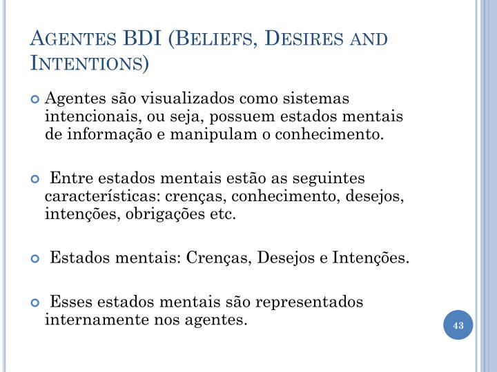 Agentes BDI (Beliefs, Desires and Intentions)