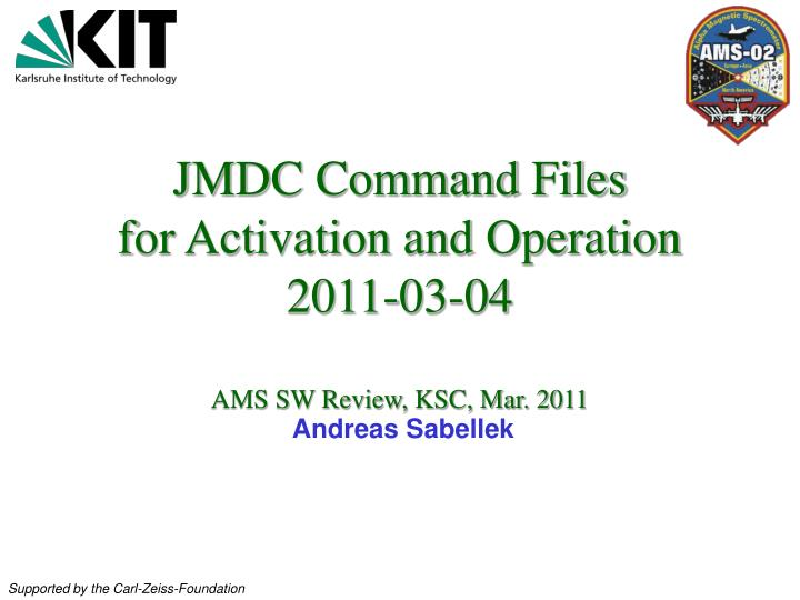 Jmdc command files for activation and operation 2011 03 04 ams sw review ksc mar 2011