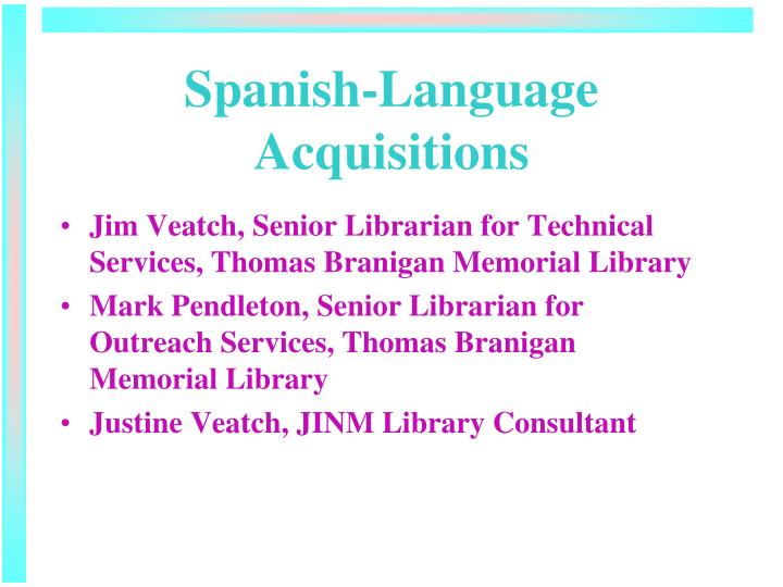 Spanish language acquisitions