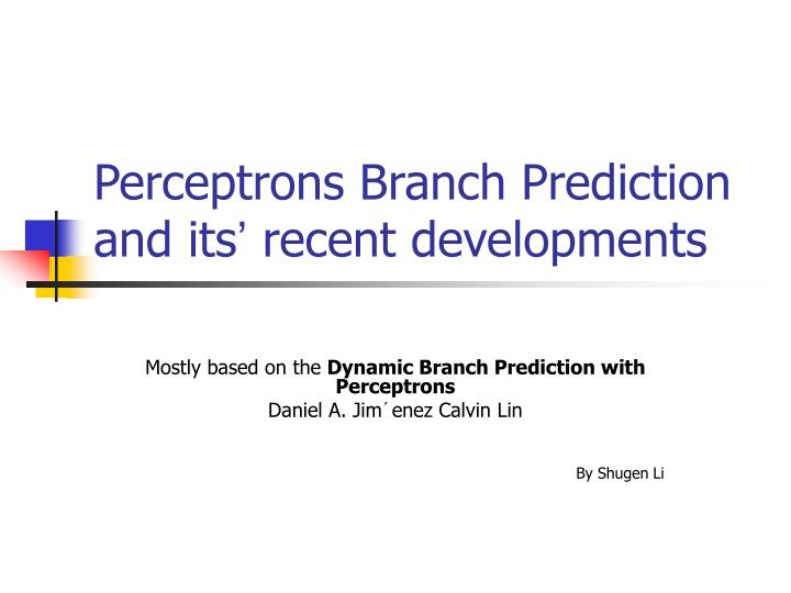 Perceptrons branch prediction and its recent developments