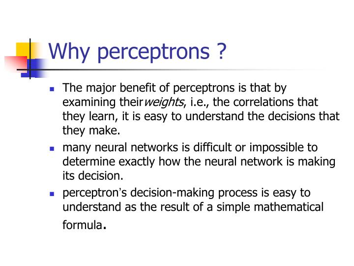 Why perceptrons ?