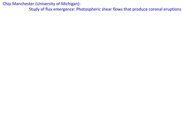 Chip Manchester (University of Michigan):