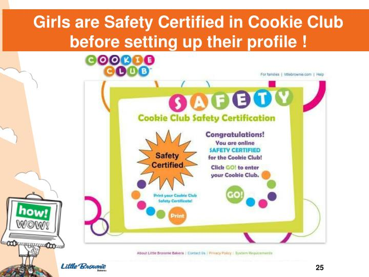 Girls are Safety Certified in Cookie Club before setting up their profile !