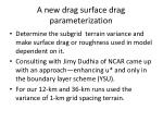 a new drag surface drag parameterization