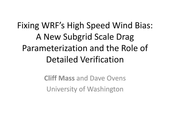 Fixing WRF's High Speed Wind Bias:  A New Subgrid Scale Drag Parameterization and the Role of Deta...